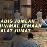 HADIS JUMLAH MINIMAL JEMAAH SALAT JUMAT (1)