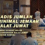 HADIS JUMLAH MINIMAL JEMAAH SALAT JUMAT