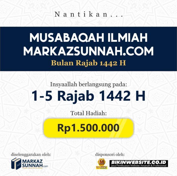 NANTIKAN DAN IKUTI MUSABAQAH ILMIAH BULAN RAJAB 1442 H MARKAZSUNNAH.COM