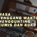MASA TENGGANG WAKTU MENGUNTING KUMIS DAN KUKU (1)